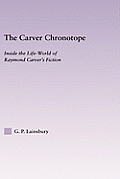 The Carver Chronotope: Contextualizing Raymond Carver