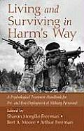 Living & Surviving In Harms Way A Psychological Treatment Handbook For Pre & Post Deployment Of Military Personnel