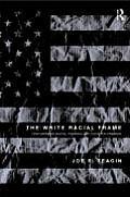 White Racial Frame Centuries of Racial Framing & Counter Framing