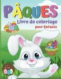 Livre de Coloriage P?ques pour enfants: Un livre d'activit?s et de coloriage ?tonnant pour les enfants, des pages de coloriage de P?ques pour les gar?