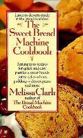 Sweet Bread Machine Cookbook