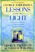 Lessons from the Light Extraordinary Messages of Comfort & Hope from the Other Side