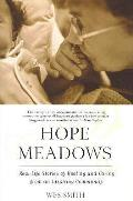 Hope Meadows Real Life Stories Of Heali