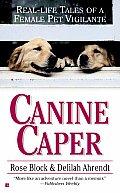 Canine Caper Real Life Tales Of A Fema