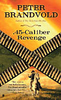 45 Caliber Revenge