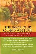 The Book Club Companion: A Comprehensive Guide to the Reading Group Experience