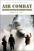 Air Combat An Oral History of Fighter Pilots