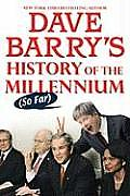 Dave Barrys History of the Millennium So Far