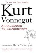 Armageddon in Retrospect: And Other New and Unpublished Writings on War and Peace