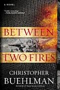 Between Two Fires A Novel