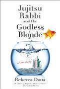 Jujitsu Rabbi & the Godless Blonde