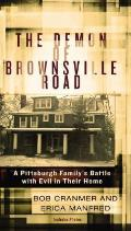 Demon of Brownsville Road A Pittsburgh Familys Battle with Evil in Their Home