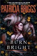 Burn Bright: Alpha and Omega Book 5