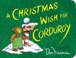 A Christmas Wish for Corduroy