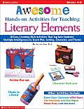 Awesome Hands On Activities for Teaching Literary Elements 30 Easy Learning Rich Activities That Tap Into Students Multiple Intelligences to Teach