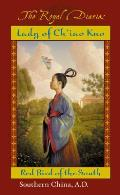 Royal Diaries Lady of Chiao Kuo Warrior of the South Southern China AD 531