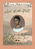 Dear America Look to the Hills the Diary Lozete Moreau a French Slave Girl New York Colony 1763