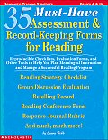 35 Must Have Assessment & Record Keeping Forms for Reading Reproducible Checklists Evaluation Forms & Other Tools to Help You Plan Meaningful I