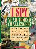 I Spy Year Round Challenger A Book of Picture Riddles