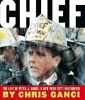 Chief The Life of Peter J Ganci a New York City Firefighter