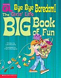 Bye Bye Boredom Girls Life Big Book Of F