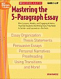 Mastering the 5 Paragraph Essay Mini Lessons Models & Engaging Activities That Give Students That Writing Tools They Need to Tackle & Succeed O