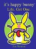 Its Happy Bunny Life Get One