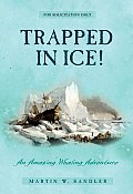 Trapped in Ice An Amazing True Whaling Adventure