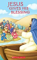 Jesus Gives His Blessing