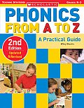 Phonics from A to Z A Practical Guide Grades K 3