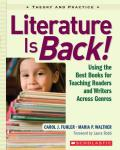 Literature Is Back Using the Best Books for Teaching Readers & Writers Across Genres