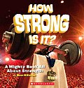 How Strong Is It A Mighty Book All about Strength