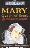 Mary Queen Of Scots & Her Hopeless Husbands