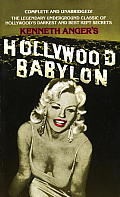 Hollywood Babylon The Legendary Underground Classic of Hollywoods Darkest & Best Kept Secrets