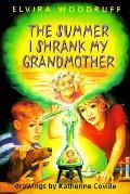 Summer I Shrank My Grandmother