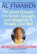 Im Good Enough Im Smart Enough & Doggone It People Like Me Daily Affirmations by Stuart Smalley