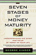Seven Stages of Money Maturity Understanding the Spirit & Value of Money in Your Life