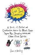 Lost Soul Companion A Book of Comfort & Constructive Advice for Black Sheep Square Pegs Struggling Artists & Other Free Spirits