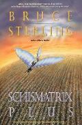 Schismatrix Plus Includes Schismatrix