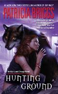 Hunting Ground: An Alpha and Omega Novel: Alpha and Omega 2