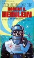 The Worlds Of Robert A Heinlein