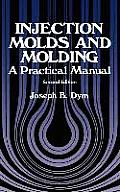 Injection Molds & Molding 2nd Edition A Practica