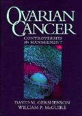 Ovarian Cancer: Controversies in Management