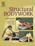 Structural Bodywork An Introduction for Students & Practitioners