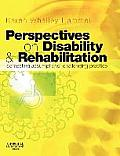 Perspectives on Disability & Rehabilitation: Contesting Assumptions; Challenging Practice