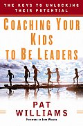 Coaching Your Kids to Be Leaders The Keys to Unlocking Their Potential