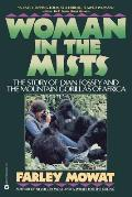 Woman in the Mists The Story of Dian Fossey & the Mountain Gorillas of Africa