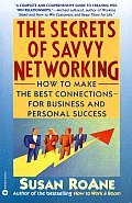Secrets of Savvy Networking How to Make the Best Connections for Business & Personal Success