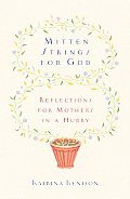 Mitten Strings For God Reflections For