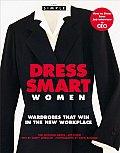 Dress Smart Women Wardrobes That Win In the New Workplace